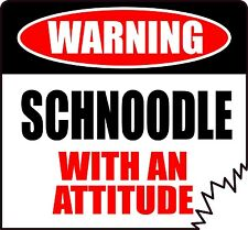 "WARNING SCHNOODLE WITH AN ATTITUDE 4"" TATTERED EDGE DOG CANINE STICKER"
