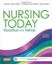 Nursing Today : Transition and Trends by JoAnn Zerwekh and Ashley Zerwekh 2014