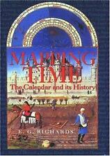 Mapping Time : The Calendar and Its History by E. G. Richards (2000,...