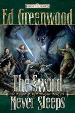 The Sword Never Sleeps : The Knights of Myth Drannor, Book III Bk. 3 by Ed Gr...