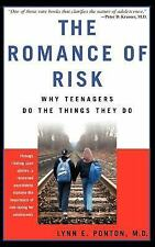 The Romance of Risk: Why Teenagers Do the Things They Do-ExLibrary
