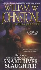 Snake River Slaughter by William W. Johnstone and J. A. Johnstone (2010,...