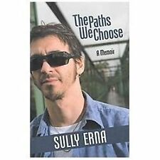 The Paths We Choose: A Memoir, Erna, Sully, Books