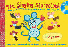 The Singing Storycloth: Song-stories from Around the World with Activities for M