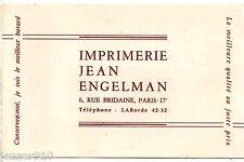 BUVARD PUBLICITAIRE ANCIEN - IMPRIMERIE JEAN ENGELMAN - RUE BRIDAINE PARIS 17°