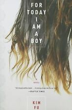 For Today I Am a Boy by Kim Fu (2015, Paperback)