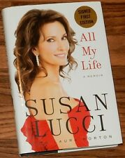 All My Life A Memoir SIGNED EDITION by SUSAN LUCCI 2011 HC 1st/1st