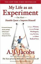 My Life as an Experiment: One Man's Humble Quest to Improve Himself by Living a