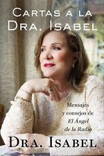 Cartas a la Dra. Isabel: Mensajes y consejos de El Ángel de la Radio (Spanish Ed