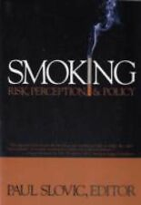 Smoking: Risk, Perception and Policy
