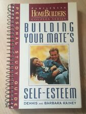 Building Your Mate's Self-Esteem by Dennis & Barbara Rainey ~ 1993 ~ STUDY GUIDE