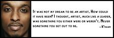 Wall Quote - K'naan - It was not my dream to be an artist. How could it have bee
