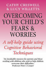 Overcoming Your Child's Fears and Worries, Cathy Creswell, Lucy Willetts, New