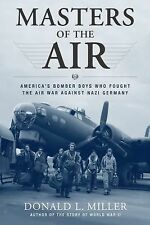 Masters of the Air: America's Bomber Boys Who Fought the Air War Again-ExLibrary