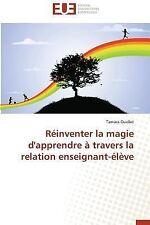Reinventer la Magie d'Apprendre a Travers la Relation Enseignant-Eleve by...