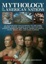 Mythology of the American Nations : An Illustrated Encyclopedia of the Gods,...