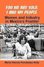 SUNY Series in the Anthropology of Work: For We Are Sold, I and My People :...