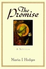 The Promise: A Novella by Maria I Hodges