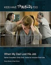 When My Dad Lost His Job (Kids Have Troubles Too)