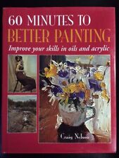 60 Minutes to Better Painting: Improve your Skills in Oils and Acrylic