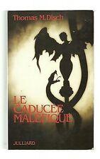 Thomas M DISCH Le caducée maléfique ( Julliard 1993)