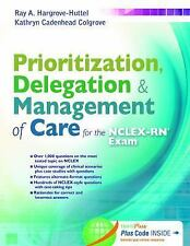 Prioritization, Delegation, and Management of Care for the NCLEX-RN® Exam by...