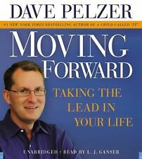 Moving Forward : Taking the Lead in Your Life by Dave Pelzer (2008, CD, Abridge…