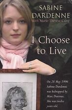 I CHOOSE TO LIVE - Sabine Dardenne - Kidnapped when she was 12 years old