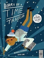 Diary of a Time Traveler : Travel the Globe and Meet History's Most...