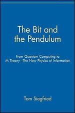 The Bit and the Pendulum : From Quantum Computing to M Theory - The New...