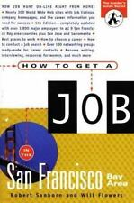 Insider's Guide: How to Get a Job in the San Francisco Bay Area by Will...