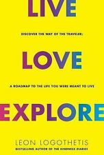 Way of the Traveler : Live, Love, Explore: Lessons from the Road by Leon...