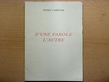 D'UNE PAROLE L'AUTRE / PIERRE CAMINADE / DÉDICACÉ / 1989
