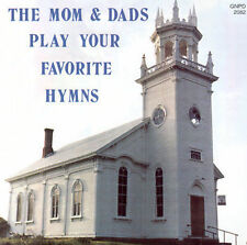 The Mom and Dads: The Mom & Dads Play Your Favorite Hymns CD Audio CD