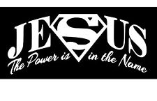 Jesus Power In The Name Christian Car Window Vinyl Decal Sticker White 8.5x3.75