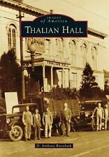 Images of America Ser.: Thalian Hall by D. Anthony Rivenbark (2014, Paperback)