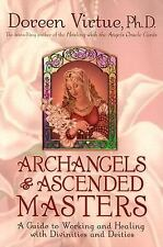 Archangels and Ascended Masters : A Guide to Working and Healing with...