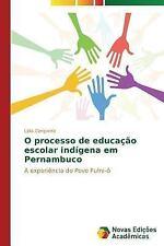 O Processo de Educacao Escolar Indigena Em Pernambuco by Cerqueira Lidia...