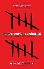 10 Answers for Atheists : How to Have an Intelligent Discussion about the...