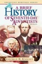 A Brief History of Seventh-Day Adventists Adventist heritage series