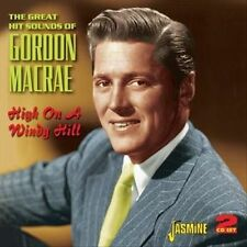 The Great Hit Sounds of Gordon Macrae: High On a Windy Hill by Gordon MacRae...