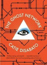 Ghost Network, The : A Novel, Catie Disabato, Very Good Book