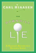 The Downhill Lie: A Hacker's Return to a Ruinous Sport by Carl Hiaasen
