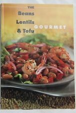 Beans, Lentil and Tofu Gourmet by Editors of Robert Rose