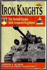 Iron Knights:U.S. 66th Armored Regiment1918-1945 by Gordon Blaker Hand Signed