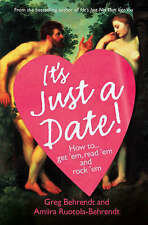 It's Just a Date!: How to Get 'em, Read 'em, and Rock 'em,GOOD Book