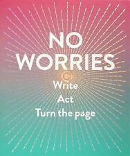 No Worries (Guided Journal) : Write. Act. Turn the Page by Robie Rogge and...