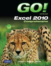GO! with Microsoft Excel 2010, Comprehensive by Alicia Vargas, Suzanne...