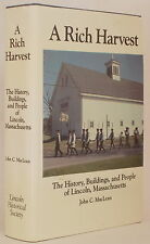 A RICH HARVEST: HISTORY BUILDINGS & PEOPLE OF LINCOLN MASSACHUSETTS John MacLean