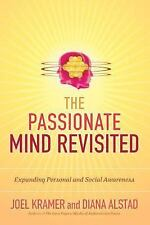 The Passionate Mind Revisited: Expanding Personal and Social Awareness, Joel Kra